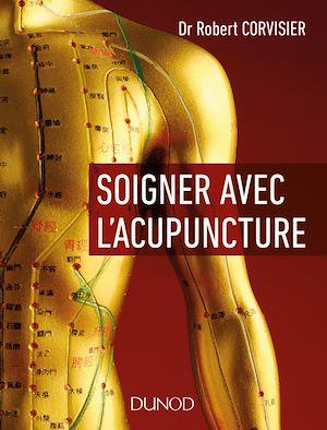 Téléchargez le livre :  Soigner avec l'acupuncture