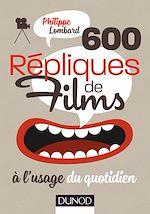 Télécharger cet ebook : 600 répliques de films à l'usage du quotidien