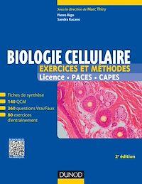 Biologie cellulaire - Exercices et méthodes - 2e éd.