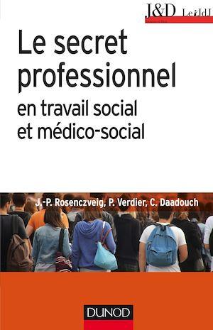 Téléchargez le livre :  Le secret professionnel en travail social et médico-social - 6e éd.
