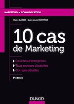 Télécharger cet ebook : 10 cas de Marketing - 2e éd.