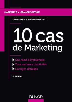 Téléchargez le livre :  10 cas de Marketing - 2e éd.
