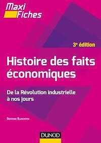 Maxi fiches - Histoire des faits économiques - 3e éd.