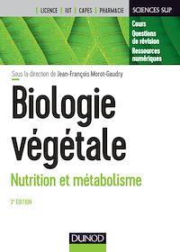 Biologie végétale : Nutrition et métabolisme - 3e éd.