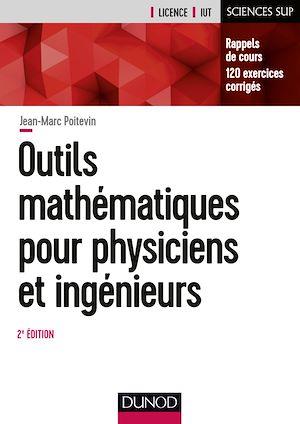 Téléchargez le livre :  Outils mathématiques pour physiciens et ingénieurs - 2e éd.