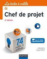 Télécharger cet ebook : La Boîte à outils du Chef de projet - 2e éd.
