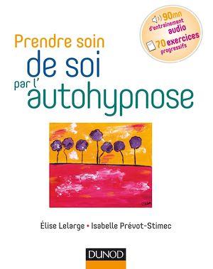 Téléchargez le livre :  Prendre soin de soi par l'autohypnose