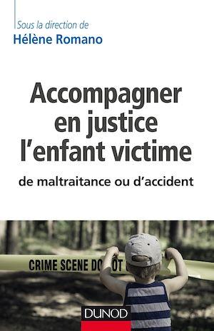 Téléchargez le livre :  Accompagner en justice l'enfant victime de maltraitance ou d'accident