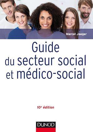 Téléchargez le livre :  Guide du secteur social et médico-social - 10e éd.