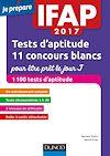 Téléchargez le livre numérique:  IFAP 2017 Tests d'aptitude : 11 concours blancs pour être prêt le jour J