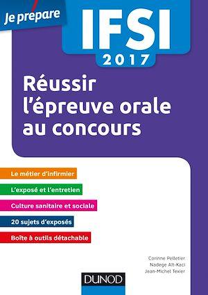 Téléchargez le livre :  IFSI 2017 Réussir l'épreuve orale au concours - 4e éd.
