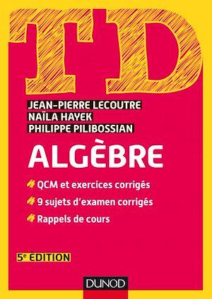 Téléchargez le livre :  TD - Algèbre - 5e éd.