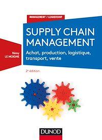 Télécharger le livre : Supply chain management - 2e éd. - Achat, production, logistique, transport, vente