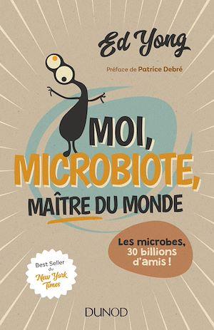 Téléchargez le livre :  Moi, microbiote, maître du monde