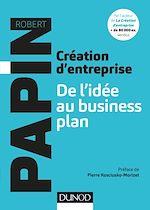 Télécharger le livre :  Création d'entreprise : De l'idée au business plan