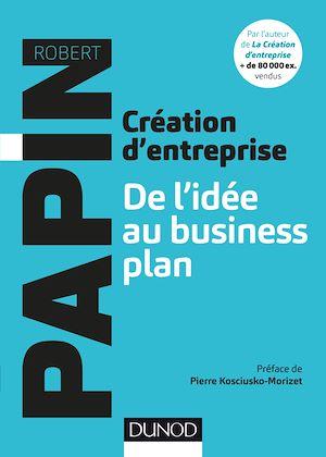 Téléchargez le livre :  Création d'entreprise : De l'idée au business plan