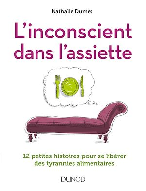 Téléchargez le livre :  L'inconscient dans l'assiette