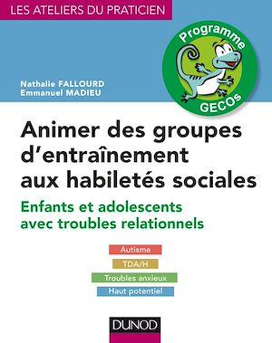 Téléchargez le livre :  Animer des groupes d'entraînement aux habiletés sociales - Programme GECOs
