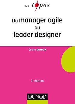 Téléchargez le livre numérique:  Du manager agile au leader designer - 3e éd.