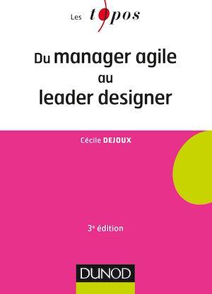 Téléchargez le livre :  Du manager agile au leader designer - 3e éd.