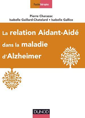 Téléchargez le livre :  La relation aidant-aidé dans la maladie d'Alzheimer