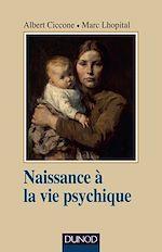 Télécharger le livre :  Naissance à la vie psychique - 3e éd.