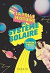 Téléchargez le livre numérique:  La folle histoire du système solaire