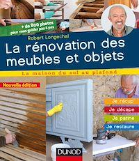 La rénovation des meubles et objets - 3e éd.