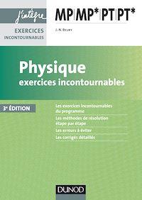 Physique Exercices incontournables MP MP* PT PT* - 3e éd.