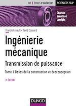 Télécharger le livre :  Ingénierie mécanique - Tome 1 - 4e éd.