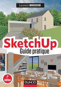Télécharger le livre : SketchUp - Guide pratique - 2e éd.