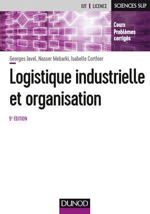 Téléchargez le livre :  Logistique industrielle et organisation - 5e éd.