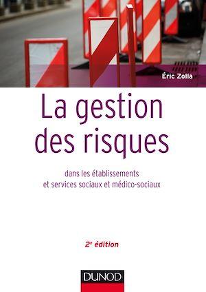 Téléchargez le livre :  La gestion des risques dans les établissements et services sociaux et médico-sociaux - 2 éd.