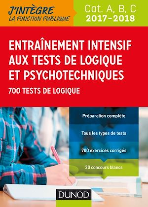 Téléchargez le livre :  Entrainement intensif aux tests de logique et psychotechniques 2017-2018