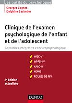 Télécharger le livre :  Clinique de l'examen psychologique de l'enfant et de l'adolescent - 2e éd.