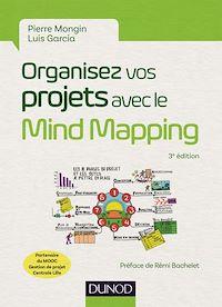 Organisez vos projets avec le Mind Mapping - 3e éd.