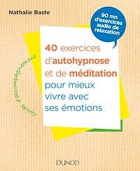 Télécharger le livre : 40 exercices d'autohypnose et de méditation pour mieux vivre avec ses émotions