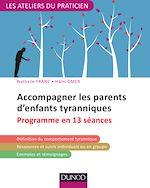 Télécharger le livre :  Accompagner les parents d'enfants tyranniques