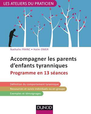 Téléchargez le livre :  Accompagner les parents d'enfants tyranniques