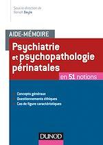 Télécharger le livre :  Aide-mémoire - Psychiatrie et psychopathologie périnatales
