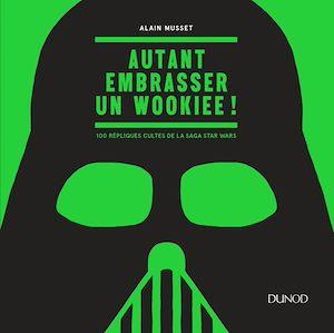 Téléchargez le livre :  Autant embrasser un wookiee