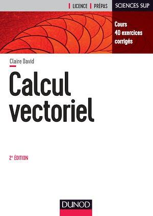 Téléchargez le livre :  Calcul vectoriel - 2e éd.