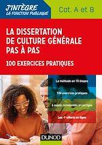 Télécharger le livre :  La dissertation de culture générale pas à pas - Concours Catégories A et B