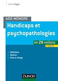 Aide-mémoire - Handicaps et psychopathologies - 3e éd.
