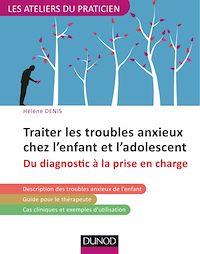 Traiter les troubles anxieux chez l'enfant et l'adolescent