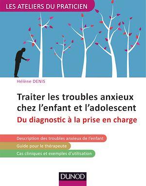 Téléchargez le livre :  Traiter les troubles anxieux chez l'enfant et l'adolescent