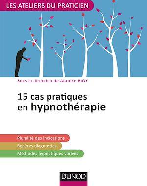 Téléchargez le livre :  15 cas pratiques en hypnothérapie