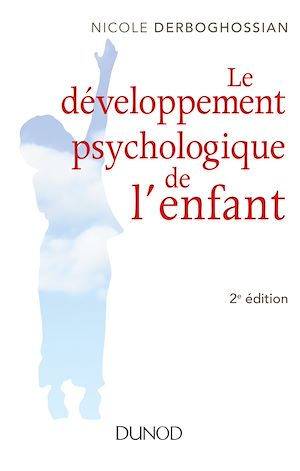 Téléchargez le livre :  Le développement psychologique de l'enfant - 2e éd.