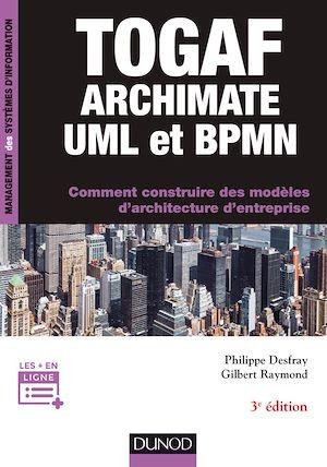 Téléchargez le livre :  TOGAF, Archimate, UML et BPMN - 3e éd.