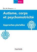 Télécharger le livre :  Autisme, corps et psychomotricité